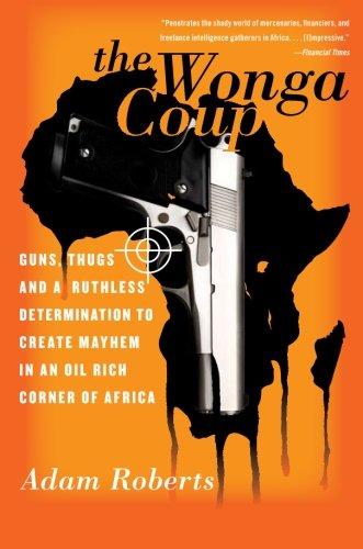 "Equatorial Guinea: ""The Wonga Coup"" by Adam Roberts"